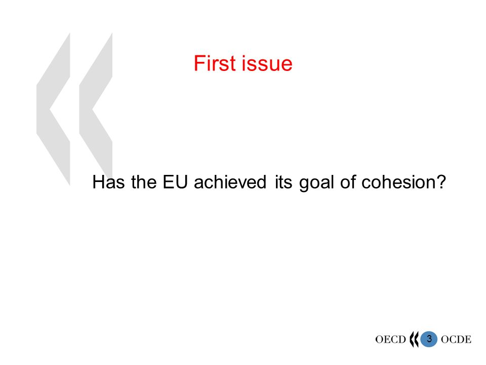 3 First issue Has the EU achieved its goal of cohesion