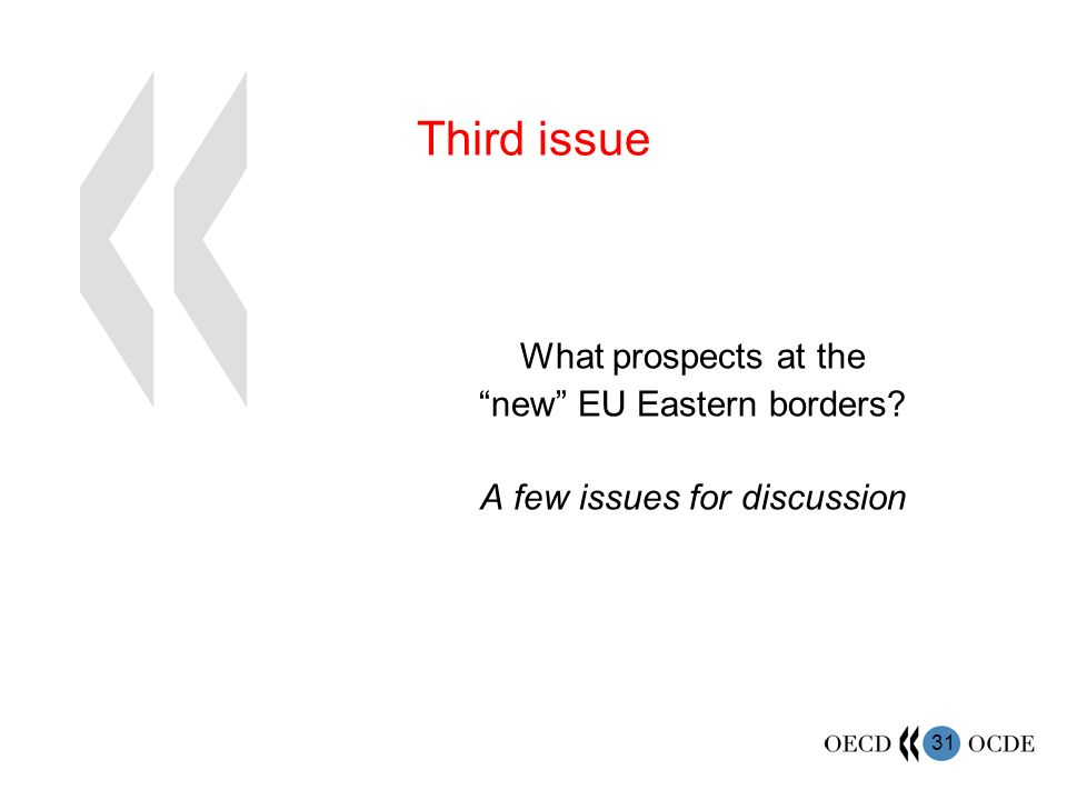 31 What prospects at the new EU Eastern borders A few issues for discussion Third issue