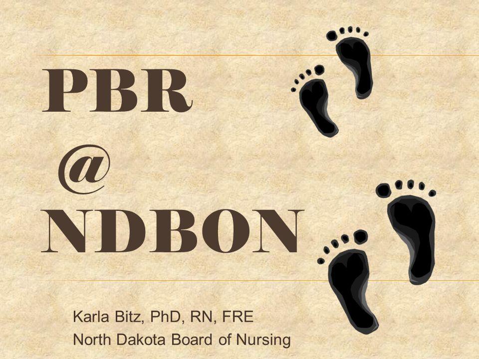 Karla Bitz, PhD, RN, FRE North Dakota Board of Nursing