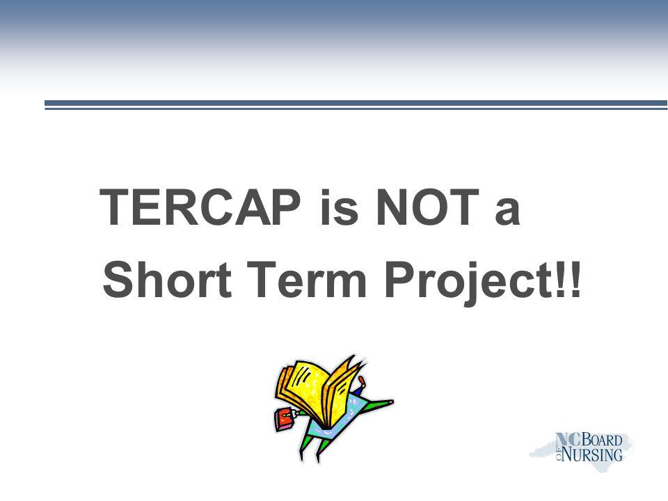 TERCAP is NOT a Short Term Project!!
