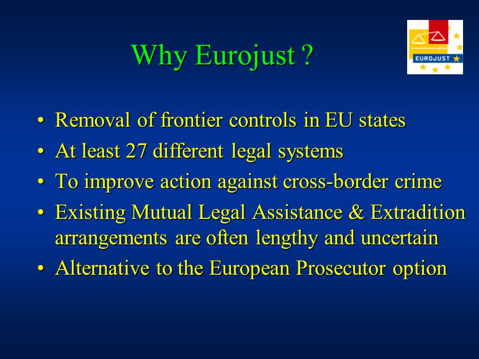 Removal of frontier controls in EU statesRemoval of frontier controls in EU states At least 27 different legal systemsAt least 27 different legal syst