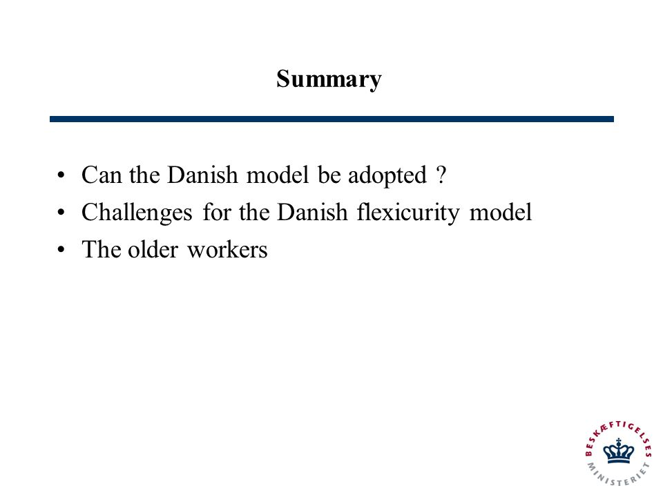 Summary Can the Danish model be adopted .