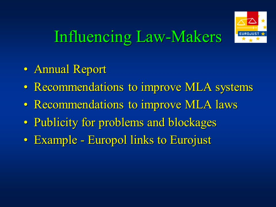 Influencing Law-Makers Annual ReportAnnual Report Recommendations to improve MLA systemsRecommendations to improve MLA systems Recommendations to impr
