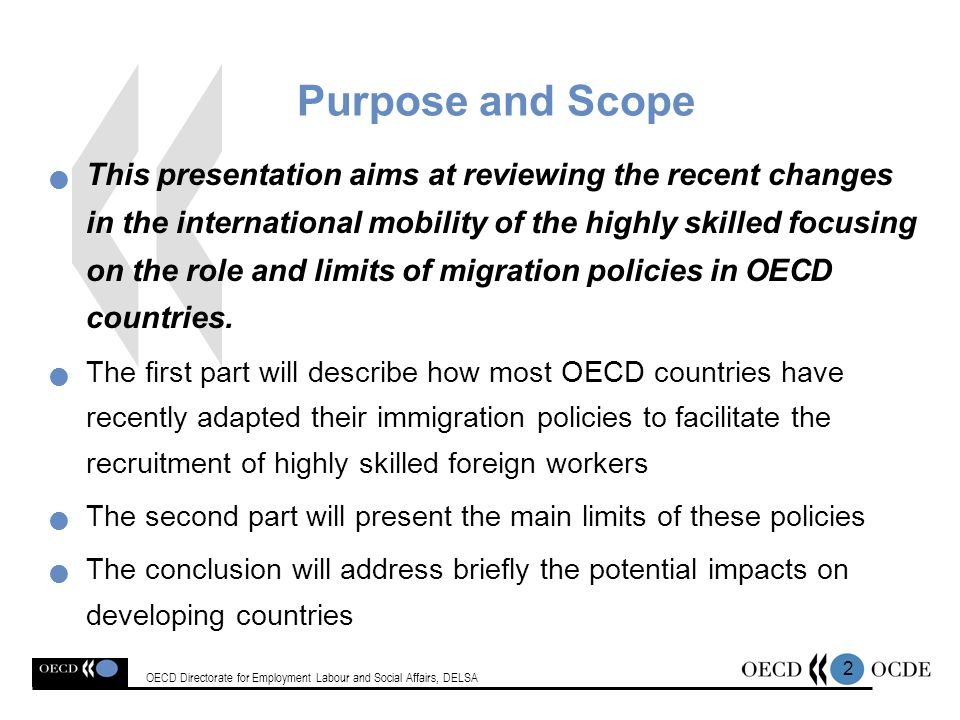 2 Purpose and Scope This presentation aims at reviewing the recent changes in the international mobility of the highly skilled focusing on the role an