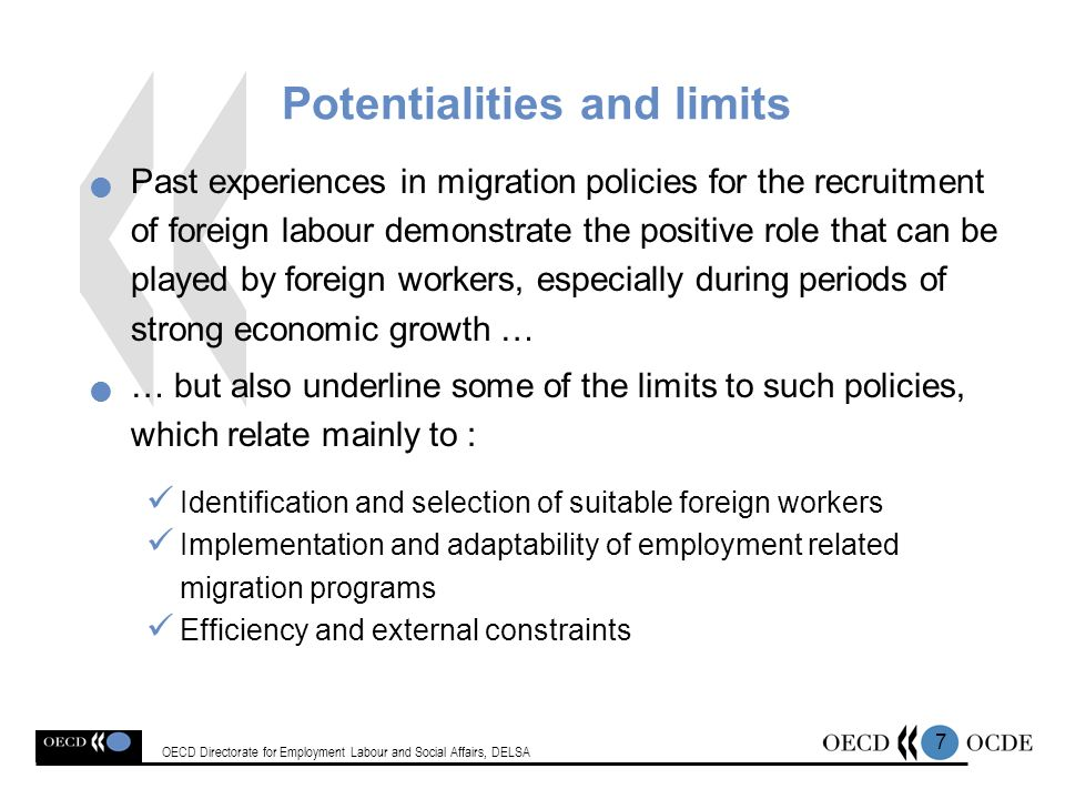 7 Potentialities and limits Past experiences in migration policies for the recruitment of foreign labour demonstrate the positive role that can be pla