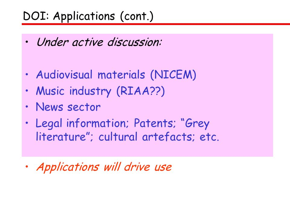 Under active discussion: Audiovisual materials (NICEM) Music industry (RIAA??) News sector Legal information; Patents; Grey literature; cultural artef