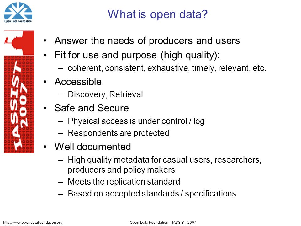 http://www.opendatafoundation.orgOpen Data Foundation – IASSIST 2007 What is open data.