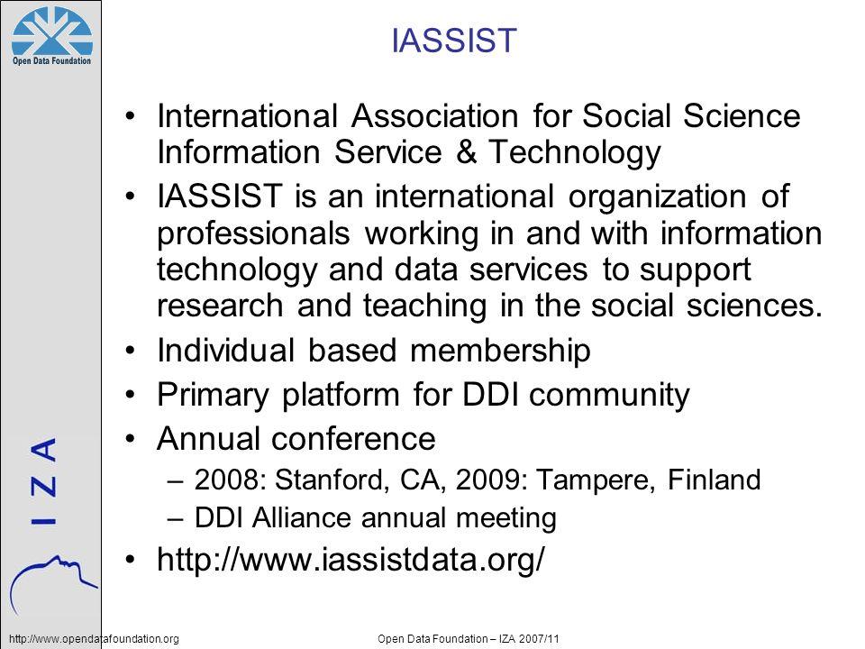 http://www.opendatafoundation.orgOpen Data Foundation – IZA 2007/11 IASSIST International Association for Social Science Information Service & Technol