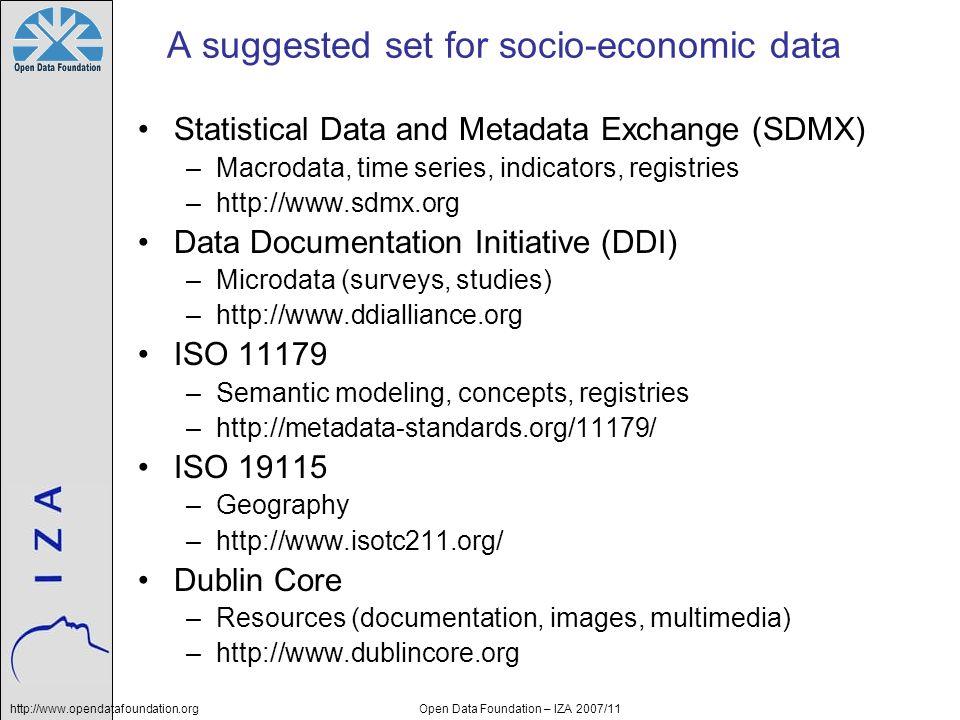 http://www.opendatafoundation.orgOpen Data Foundation – IZA 2007/11 A suggested set for socio-economic data Statistical Data and Metadata Exchange (SD
