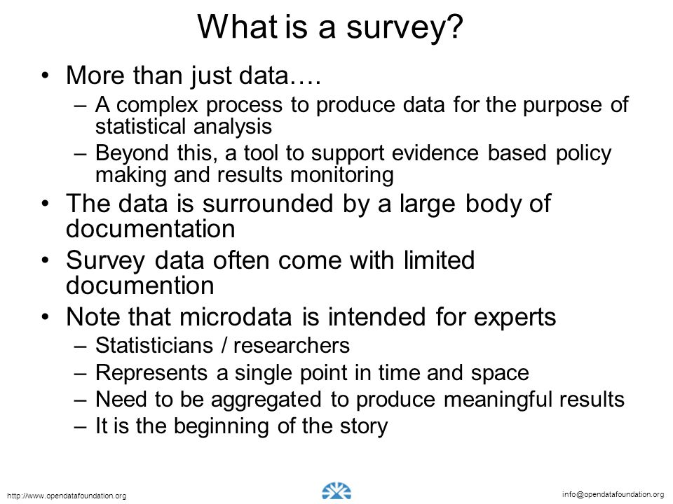 info@opendatafoundation.org http://www.opendatafoundation.org What is a survey.