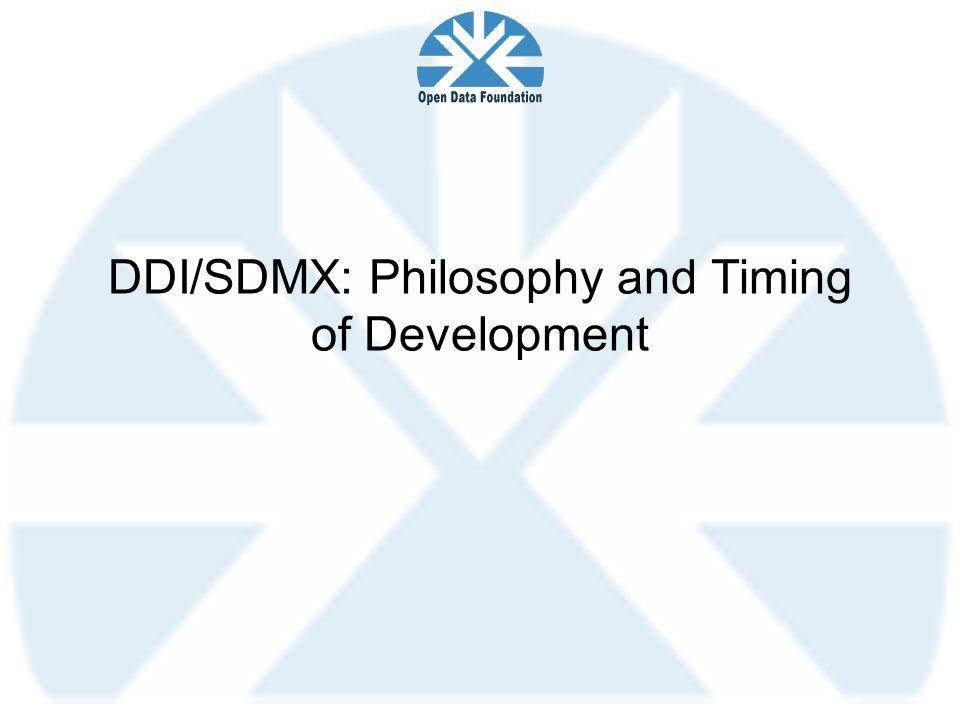 DDI/SDMX: Philosophy and Timing of Development