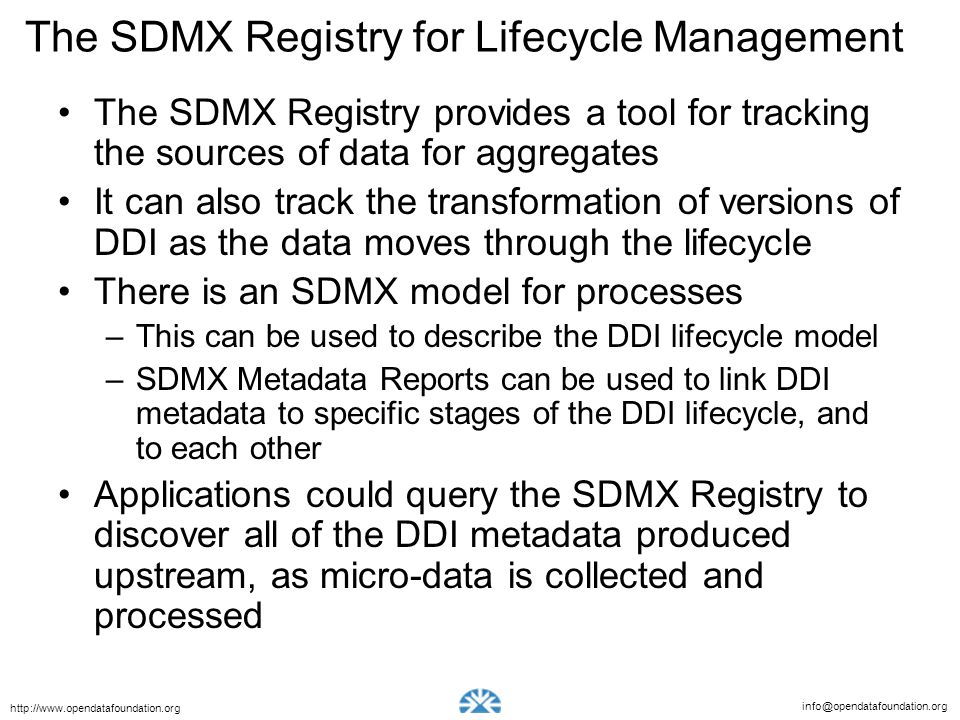 info@opendatafoundation.org http://www.opendatafoundation.org The SDMX Registry for Lifecycle Management The SDMX Registry provides a tool for trackin