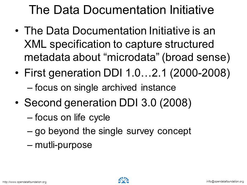 info@opendatafoundation.org http://www.opendatafoundation.org The Data Documentation Initiative The Data Documentation Initiative is an XML specificat