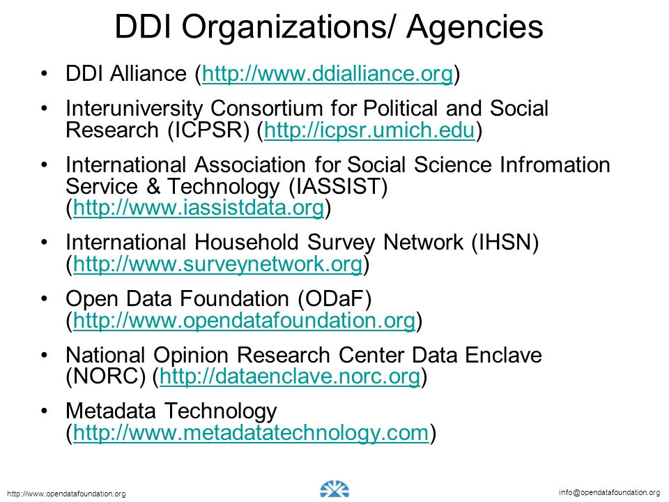 info@opendatafoundation.org http://www.opendatafoundation.org DDI Organizations/ Agencies DDI Alliance (http://www.ddialliance.org)http://www.ddiallia