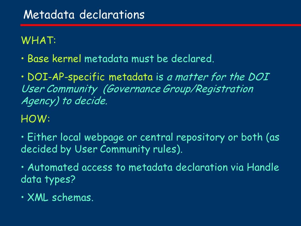 Metadata declarations WHAT: Base kernel metadata must be declared.