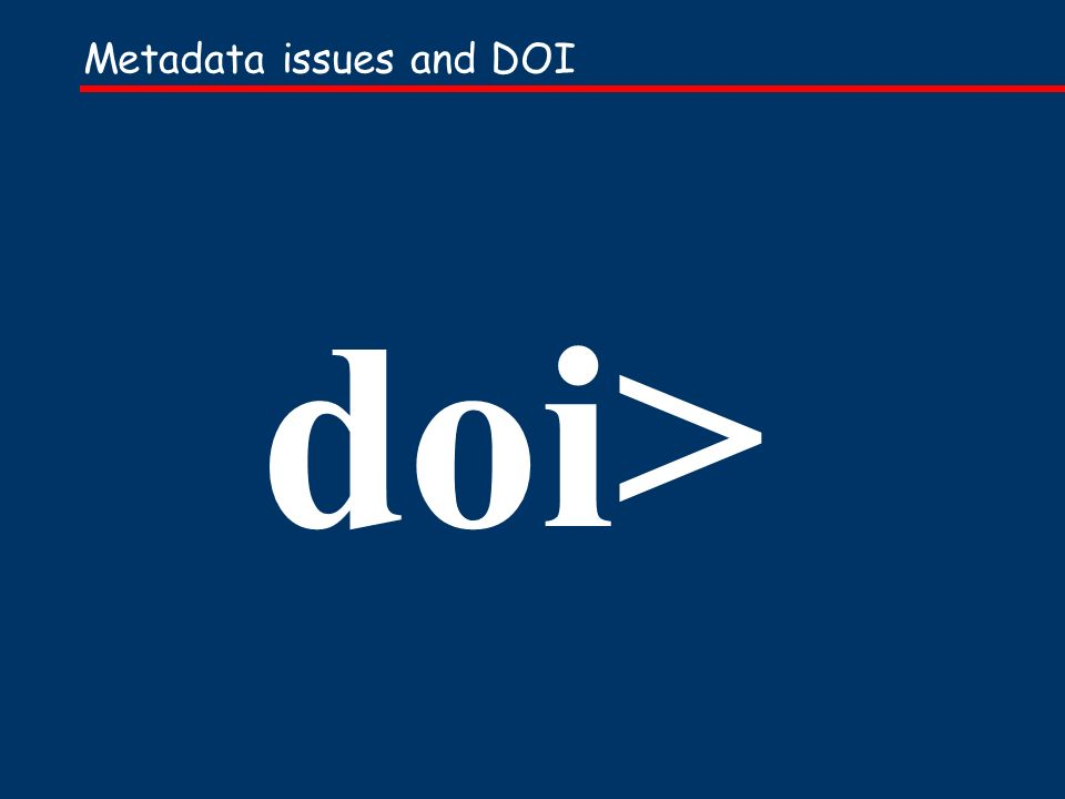 Metadata issues and DOI doi>