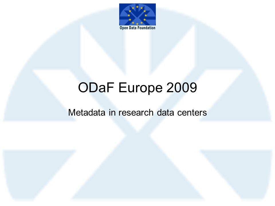 ODaF Europe 2009 Metadata in research data centers