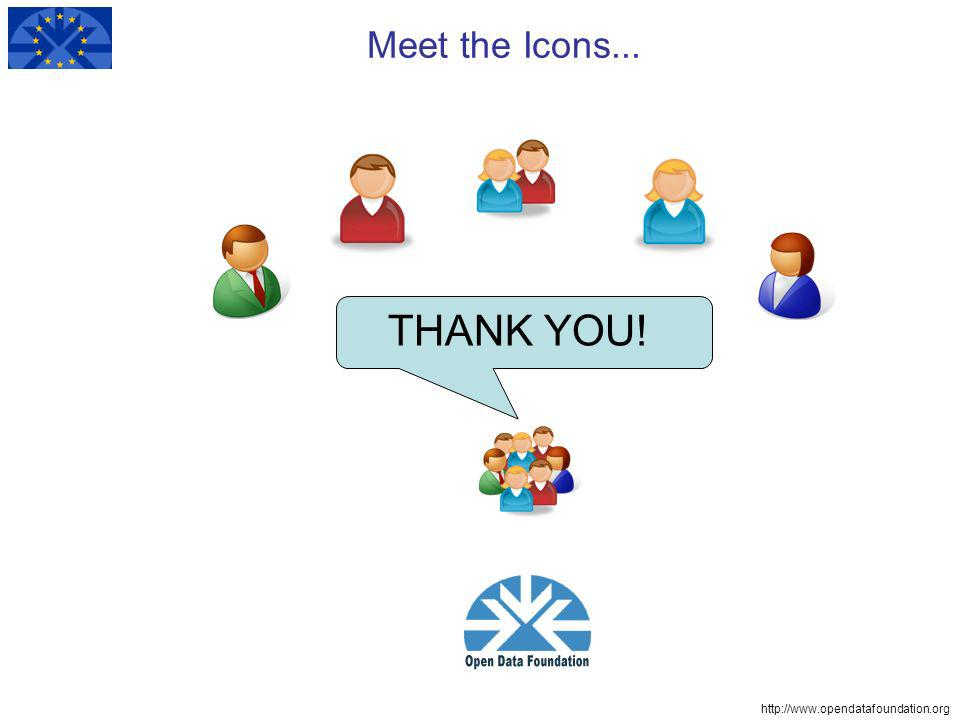 http://www.opendatafoundation.org Meet the Icons... THANK YOU!