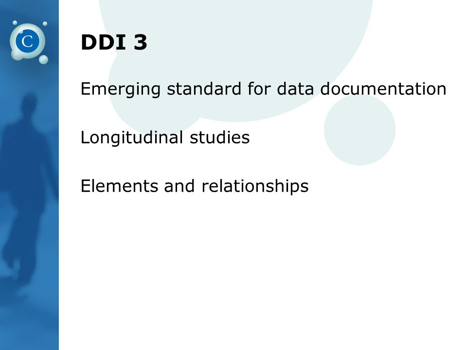 DDI 3 Emerging standard for data documentation Longitudinal studies Elements and relationships