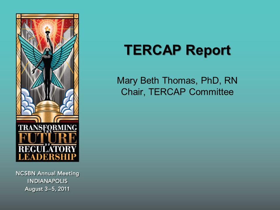 TERCAP Report TERCAP Report Mary Beth Thomas, PhD, RN Chair, TERCAP Committee