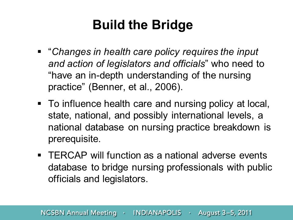 Build the Bridge Changes in health care policy requires the input and action of legislators and officials who need to have an in-depth understanding o