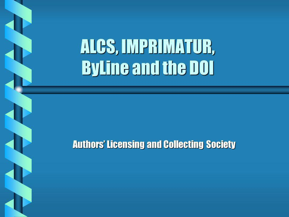 ALCS, IMPRIMATUR, ByLine and the DOI Authors Licensing and Collecting Society