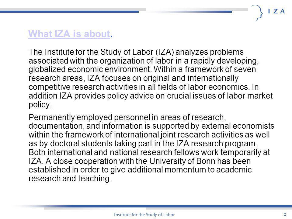 3 WhatWhat the IDSC of IZA is about is about ).