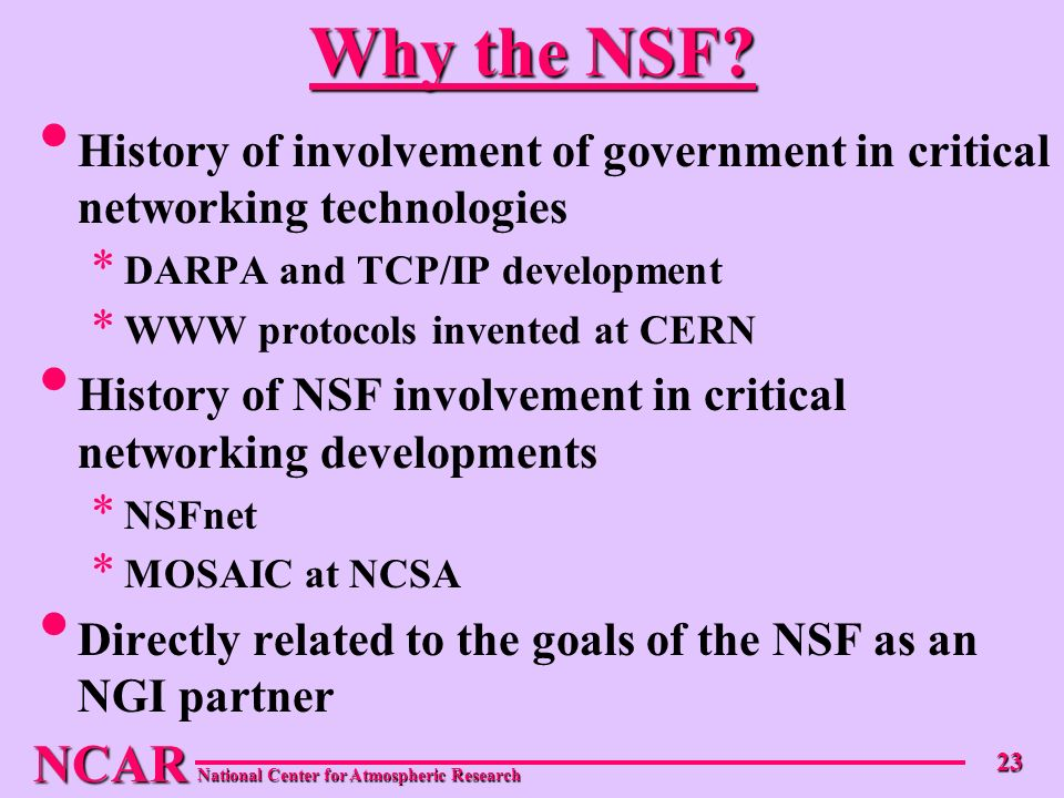 NCAR National Center for Atmospheric Research 23 Why the NSF.