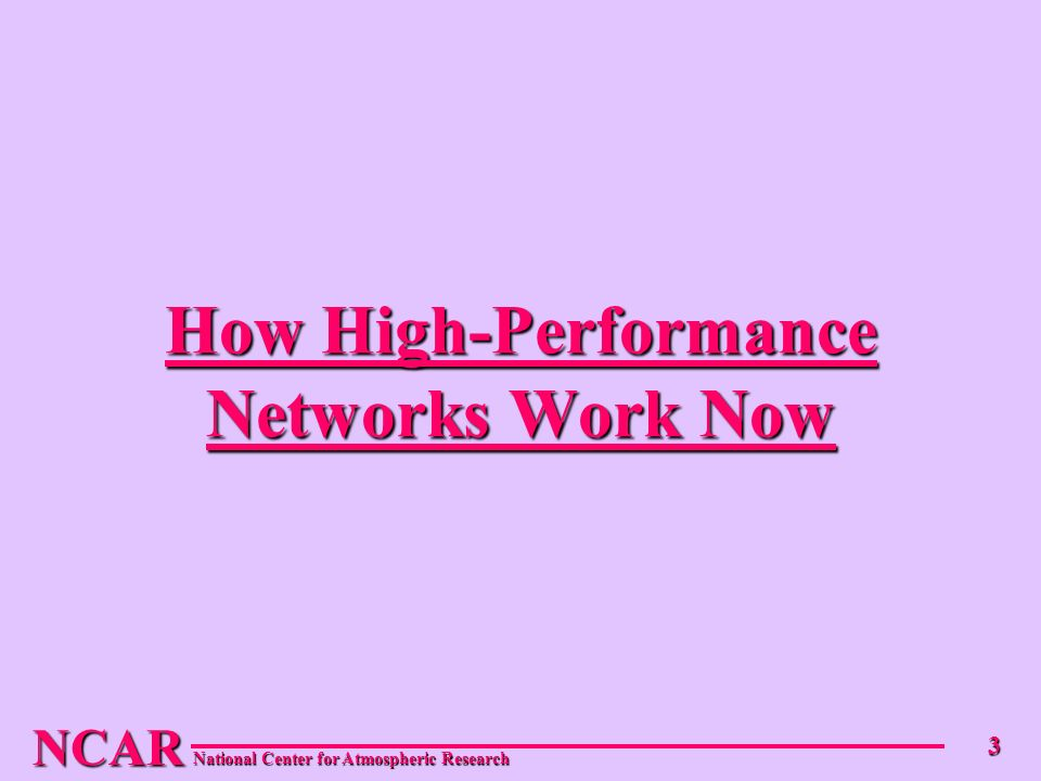 NCAR 3 How High-Performance Networks Work Now