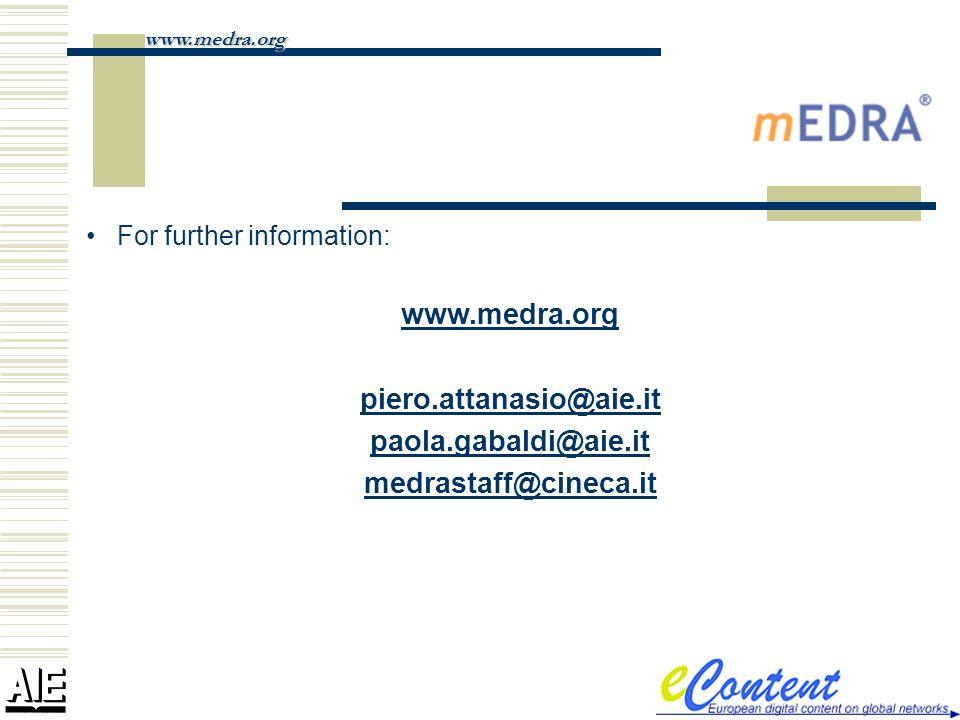 For further information: www.medra.org piero.attanasio@aie.it paola.gabaldi@aie.it medrastaff@cineca.itwww.medra.org