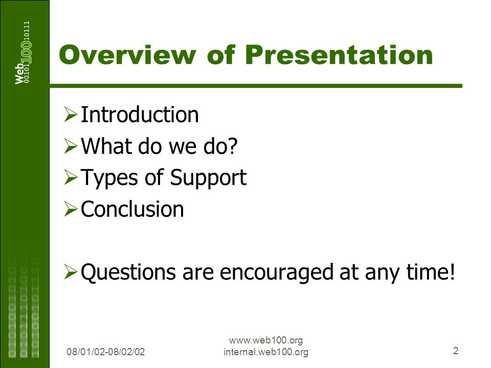 08/01/02-08/02/02 www.web100.org internal.web100.org 2 Overview of Presentation Introduction What do we do.