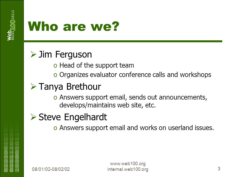 08/01/02-08/02/02 www.web100.org internal.web100.org 3 Who are we.