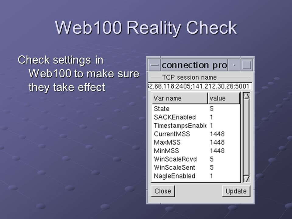 Web100 Reality Check Check settings in Web100 to make sure they take effect