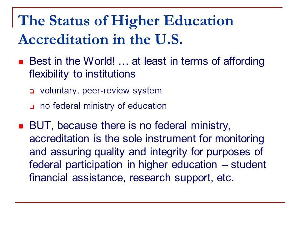 And because it is the instrument for measuring quality and integrity… Accreditation is therefore a lightning rod when there is any displeasure or concern in the U.S.
