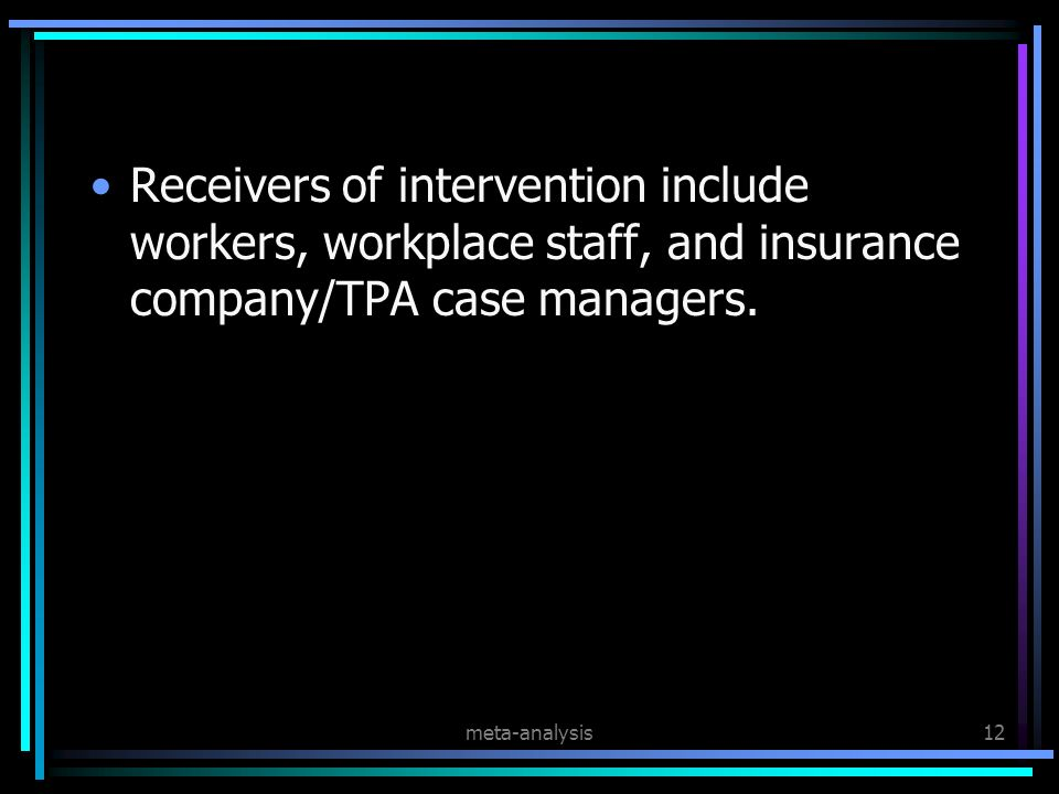 meta-analysis12 Receivers of intervention include workers, workplace staff, and insurance company/TPA case managers.