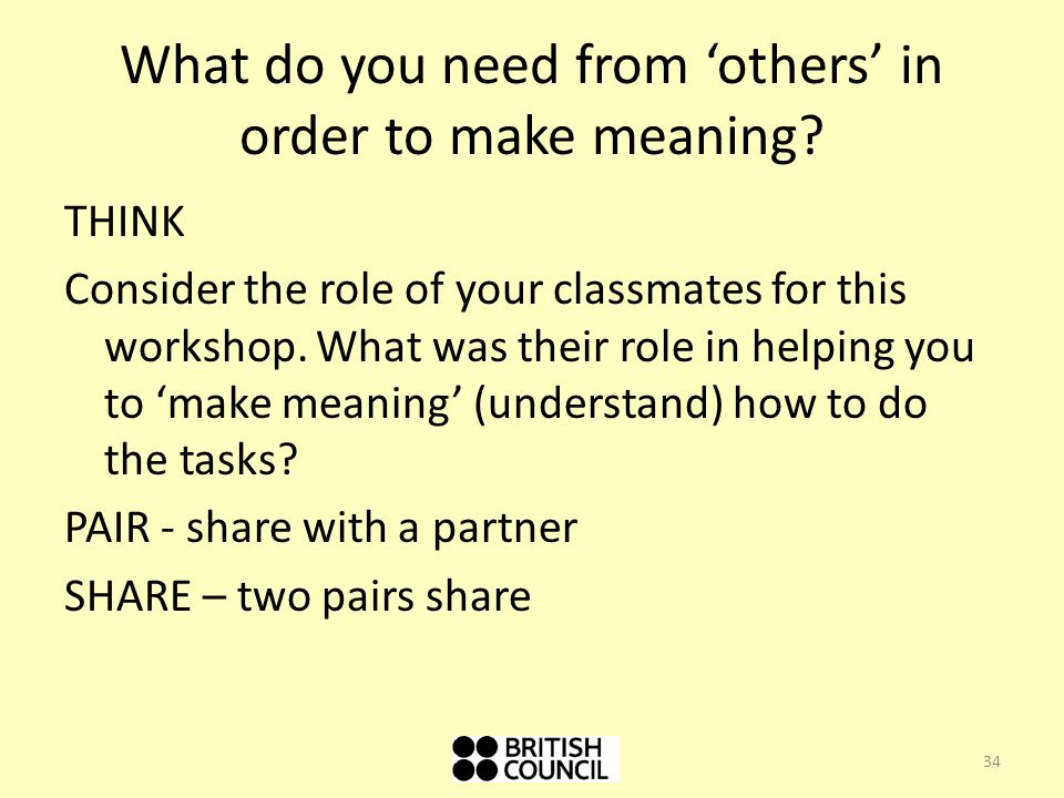What do you need from others in order to make meaning.