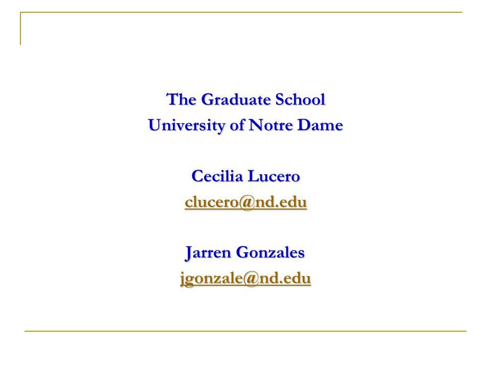 The Graduate School University of Notre Dame Cecilia Lucero clucero@nd.edu Jarren Gonzales jgonzale@nd.edu