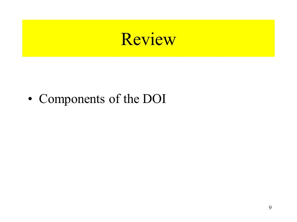 9 Review Components of the DOI