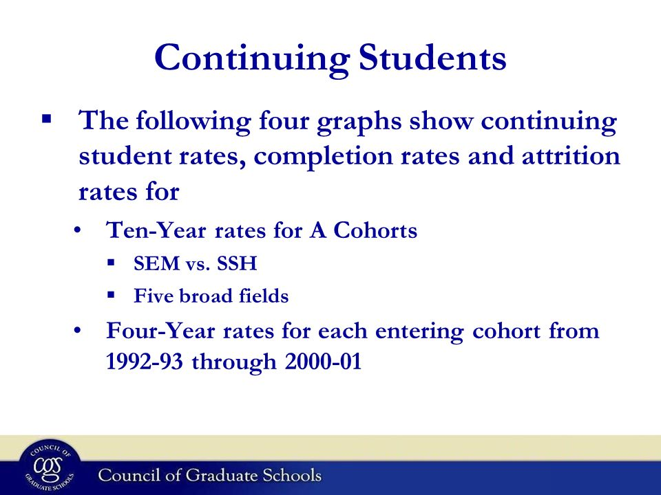 Continuing Students The following four graphs show continuing student rates, completion rates and attrition rates for Ten-Year rates for A Cohorts SEM vs.