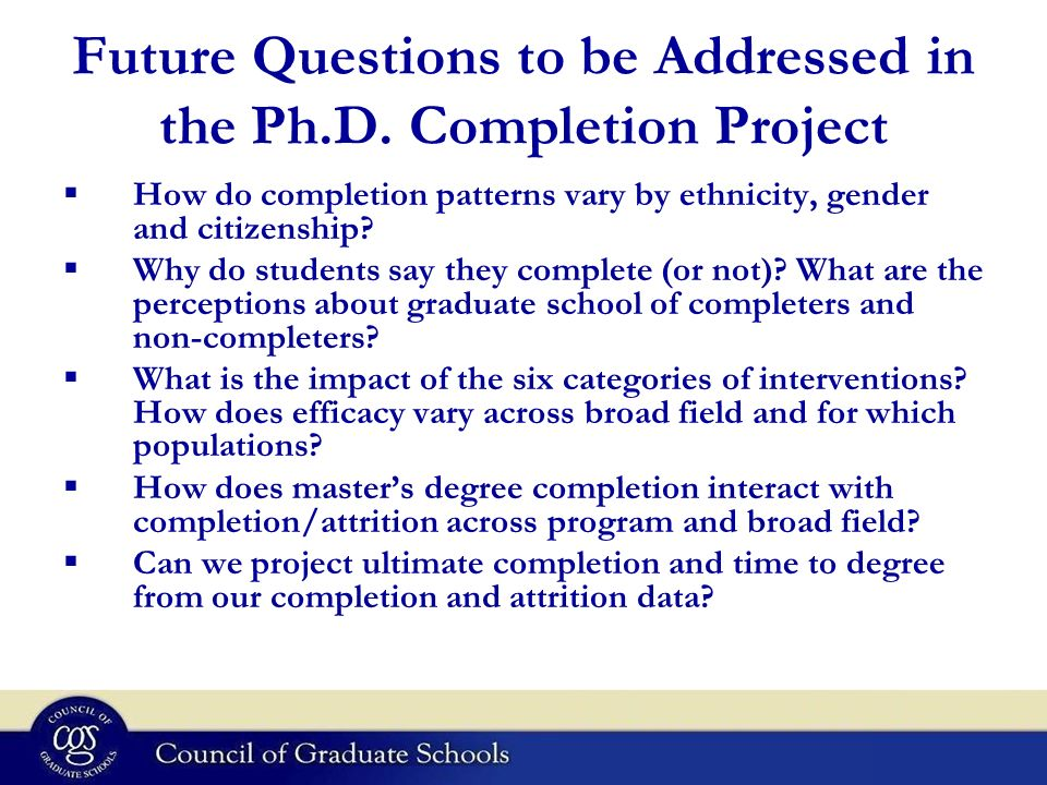 Future Questions to be Addressed in the Ph.D.
