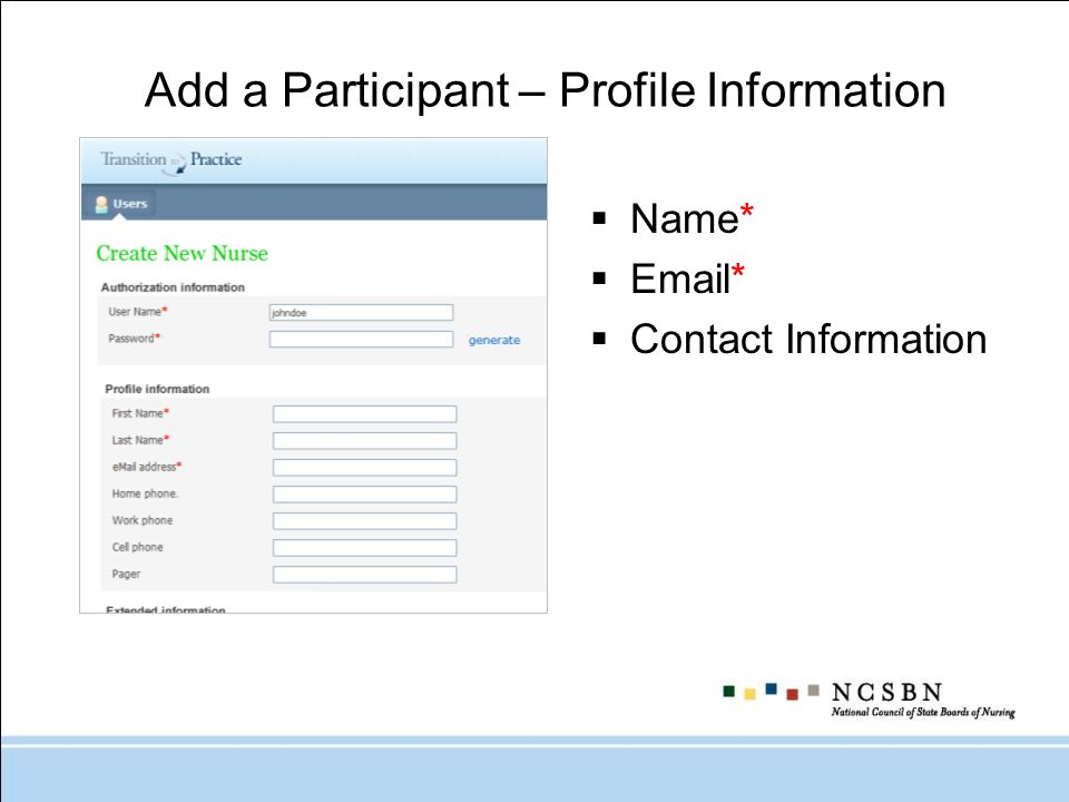 Add a Participant – Profile Information Name* Email* Contact Information