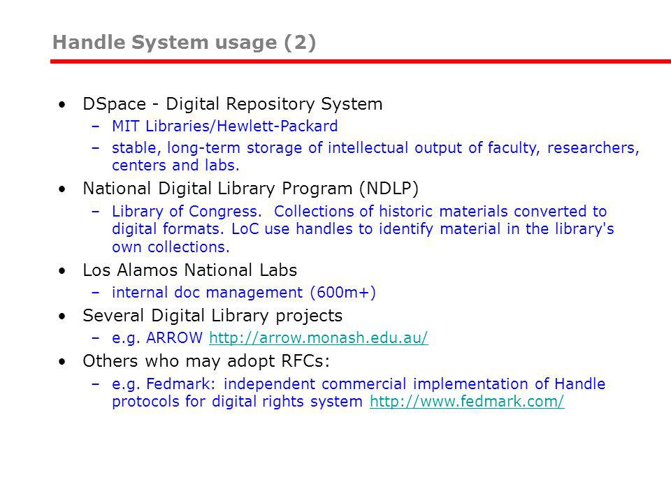 DSpace - Digital Repository System –MIT Libraries/Hewlett-Packard –stable, long-term storage of intellectual output of faculty, researchers, centers and labs.