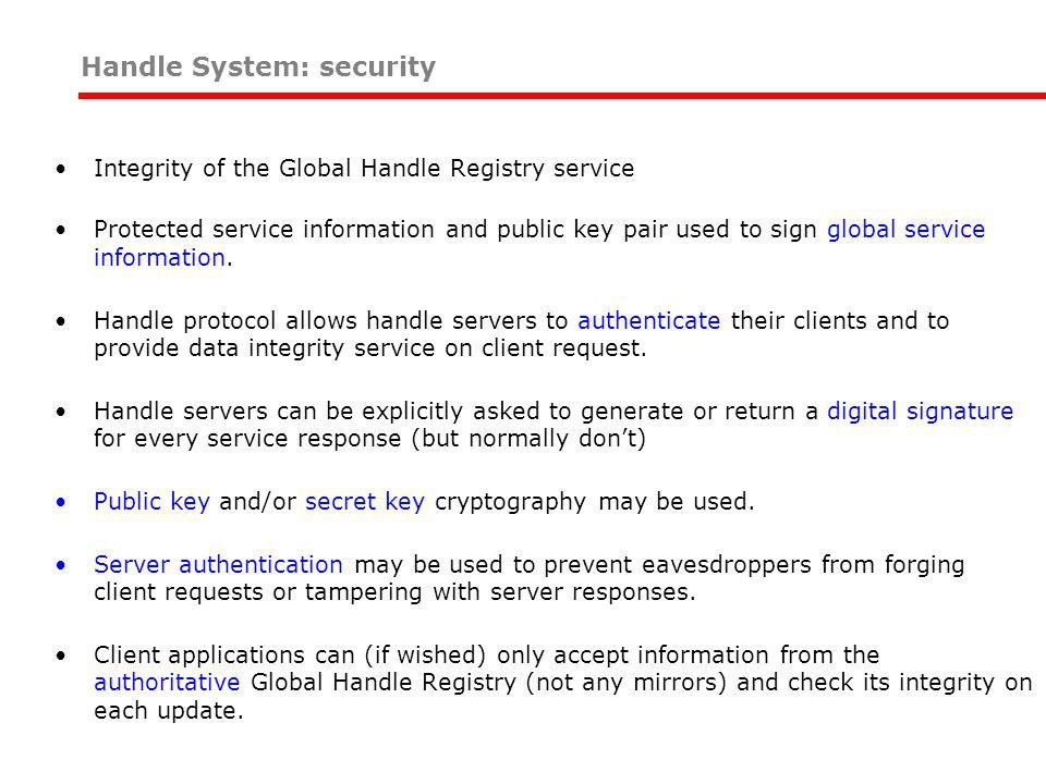 Integrity of the Global Handle Registry service Protected service information and public key pair used to sign global service information. Handle prot