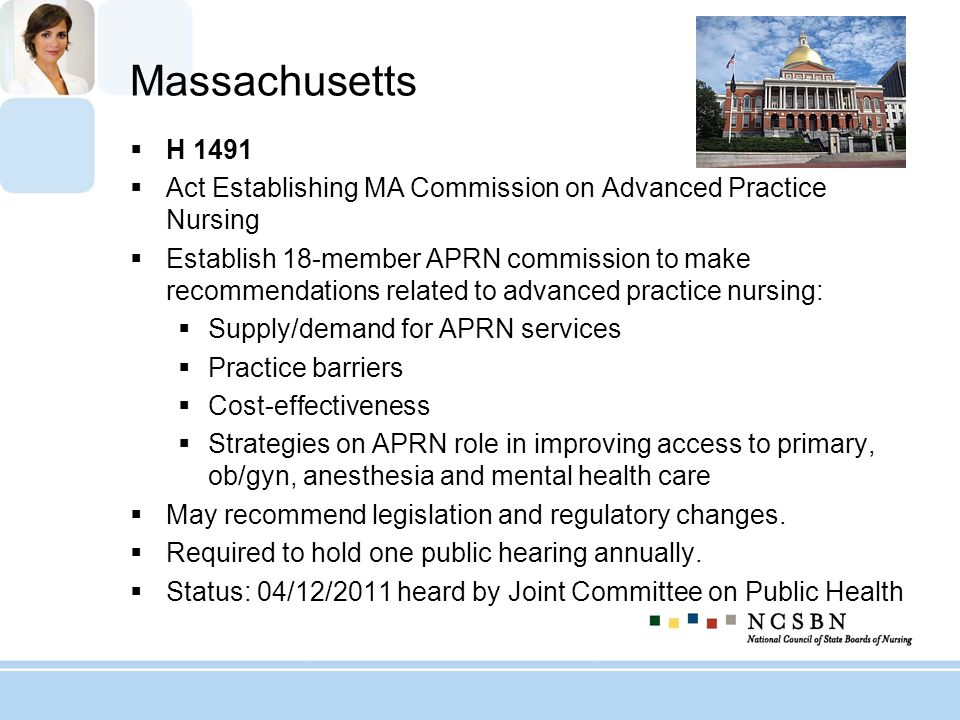 Massachusetts H 1491 Act Establishing MA Commission on Advanced Practice Nursing Establish 18-member APRN commission to make recommendations related t