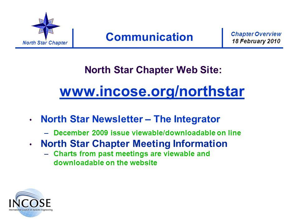 Chapter Overview 18 February 2010 North Star Chapter Communication North Star Chapter Web Site:   North Star Newsletter – The Integrator –December 2009 issue viewable/downloadable on line North Star Chapter Meeting Information –Charts from past meetings are viewable and downloadable on the website
