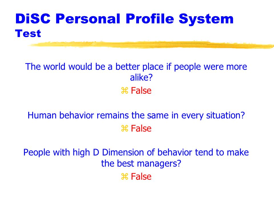 DiSC Personal Profile System Test The world would be a better place if people were more alike.