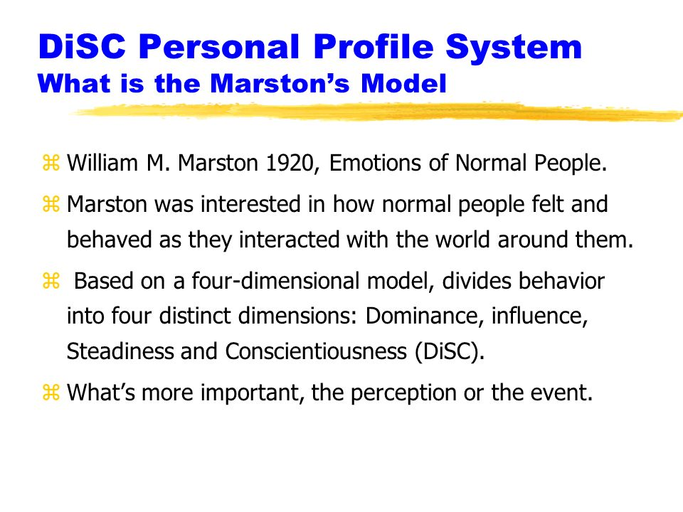 DiSC Personal Profile System What is the Marstons Model zWilliam M.