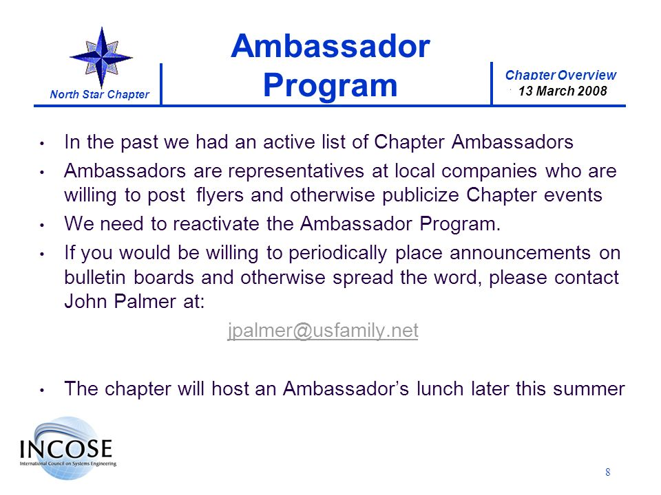 Chapter Overview 17 January 2008 North Star Chapter 13 March 2008 In the past we had an active list of Chapter Ambassadors Ambassadors are representat