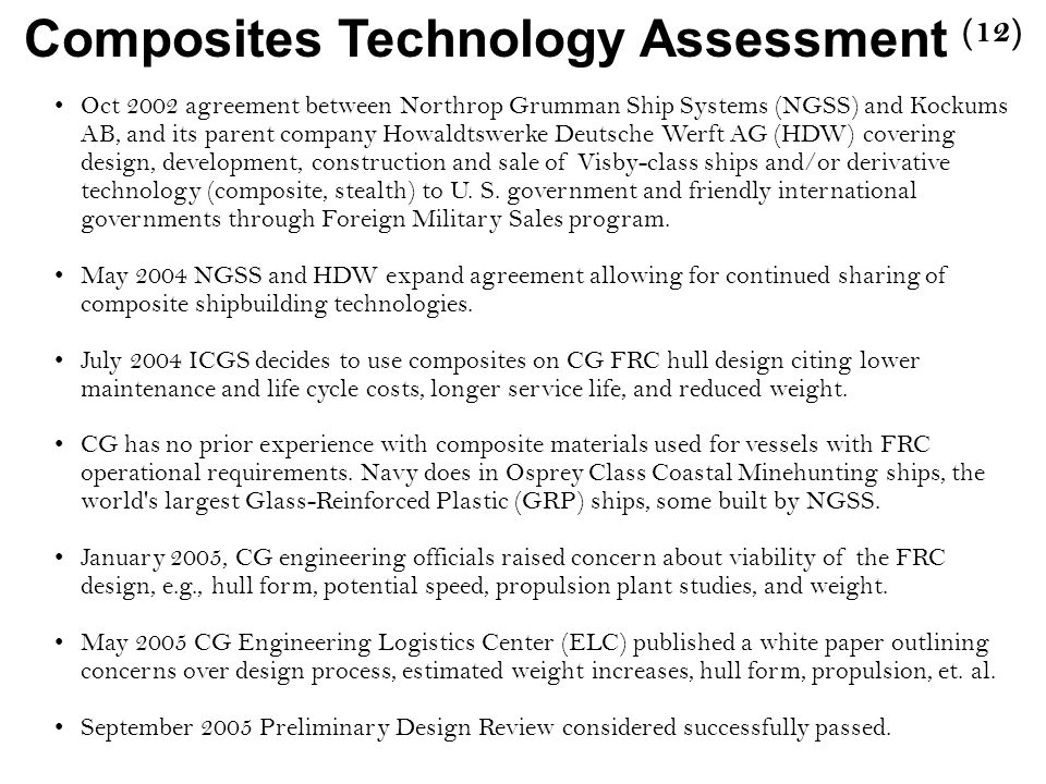 Composites Technology Assessment (12) Oct 2002 agreement between Northrop Grumman Ship Systems (NGSS) and Kockums AB, and its parent company Howaldtswerke Deutsche Werft AG (HDW) covering design, development, construction and sale of Visby-class ships and/or derivative technology (composite, stealth) to U.