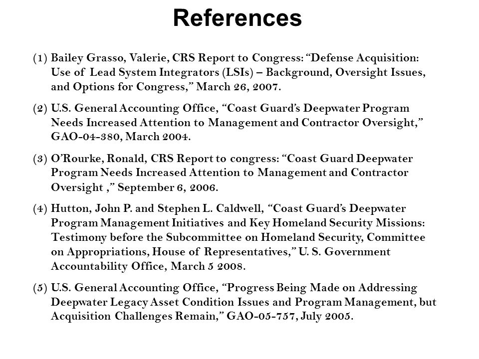 (1)Bailey Grasso, Valerie, CRS Report to Congress: Defense Acquisition: Use of Lead System Integrators (LSIs) – Background, Oversight Issues, and Options for Congress, March 26, 2007.